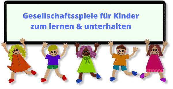Gesellschaftsspiele für Kinder - Die besten und beliebtesten Kinderspiele zum lernen und unterhalten.